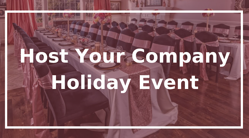 Host your Company Holiday Event
