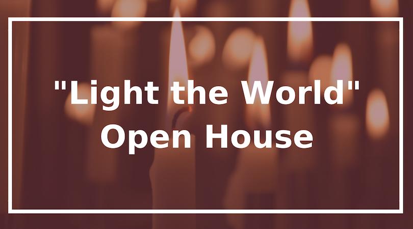 Light the World Open House
